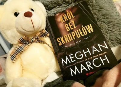 """Świat ukryty w słowach: [210] [PRZEDPREMIEROWO] Meghan March - """"Król bez skrupułów"""""""