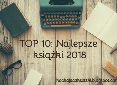 Świat ukryty w słowach: TOP 10: Najlepsze książki 2018