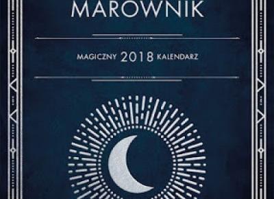 Świat ukryty w słowach: CzaroMarownik 2018 - niezwykły kalendarz dla wyjątkowych kobietek