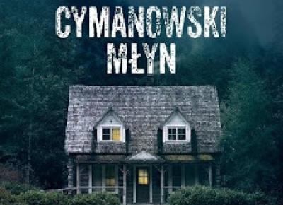 Opinie okularnicy: Cymanowski młyn - recenzja