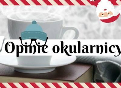 Opinie okularnicy: Książki na zimowe ( i świąteczne) wieczory! - blogmas 2018