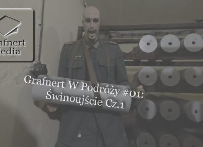 Grafnert Media: GWT #01: Świnoujście Cz.1 - Czyli Wojsko, Koszary, Pot i ?