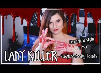 Czy gospodyni domowa potrafi zająć się brudną robotą? Lady Killer - recenzja - Scream Comics 50'