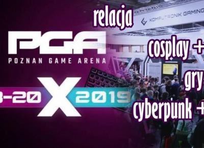 PGA 2019 Poznań relacja cosplay+gry+cyberpunk