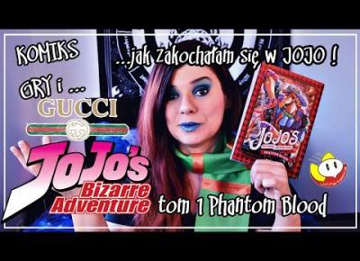 Jojo BIzarre Adventure - jak zakochałam się w Jojo i dlaczego Jojo nosi Gucci?