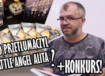 Kto przetłumaczył Battle Angel Alita ? + konkurs czyli ten wspaniały świat tłumacza mangi