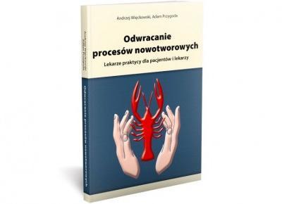 Odwracanie procesów nowotworowych - A. Więckowski, A. Przygoda