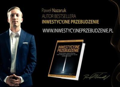 Inwestycyjne przebudzenie - Paweł Nazaruk