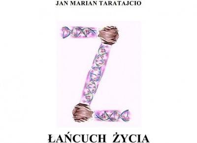 Łańcuch życia - Jan Marian Taratajcio