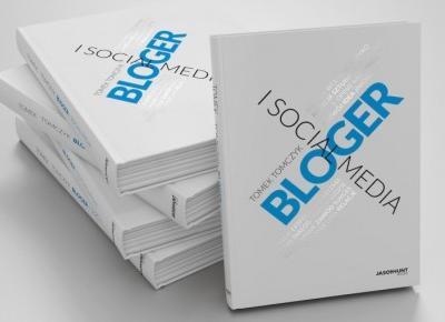 Bloger i social media - Tomek Tomczyk, książka Jasona Hunta