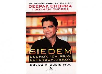 Siedem duchowych praw sukcesu i superbohaterów - Deepak Chopra