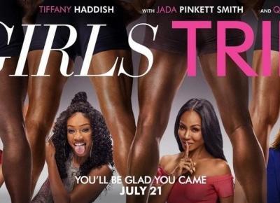 Czy Girls Trip to beznadziejny film? | chillife.pl