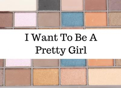 Imm: I want to be a pretty girl