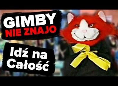 Idź na całość, czyli Hajzer i kot Zonk!   GIMBY NIE ZNAJO #14