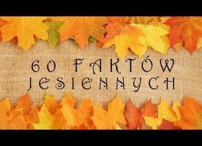 60 JESIENNYCH FAKTÓW