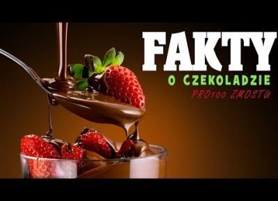 CZEKOLADA - FAKTY NIE MITY