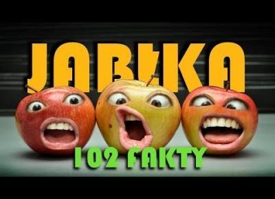 JABŁKA - 102 FAKTY