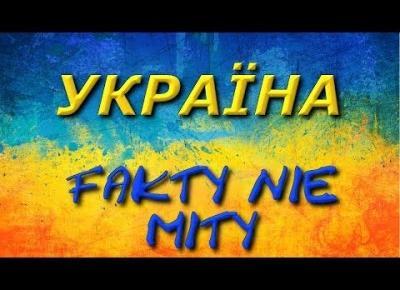 UKRAINA - FAKTY NIE MITY
