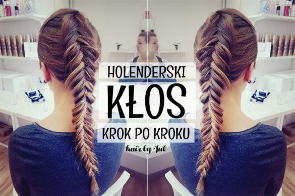 Holenderski kłos krok po kroku - Hair by Jul- fryzury krok po kroku