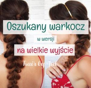 Fryzura na imprezę- oszukany warkocz - Hair by jul- fryzury krok po kroku
