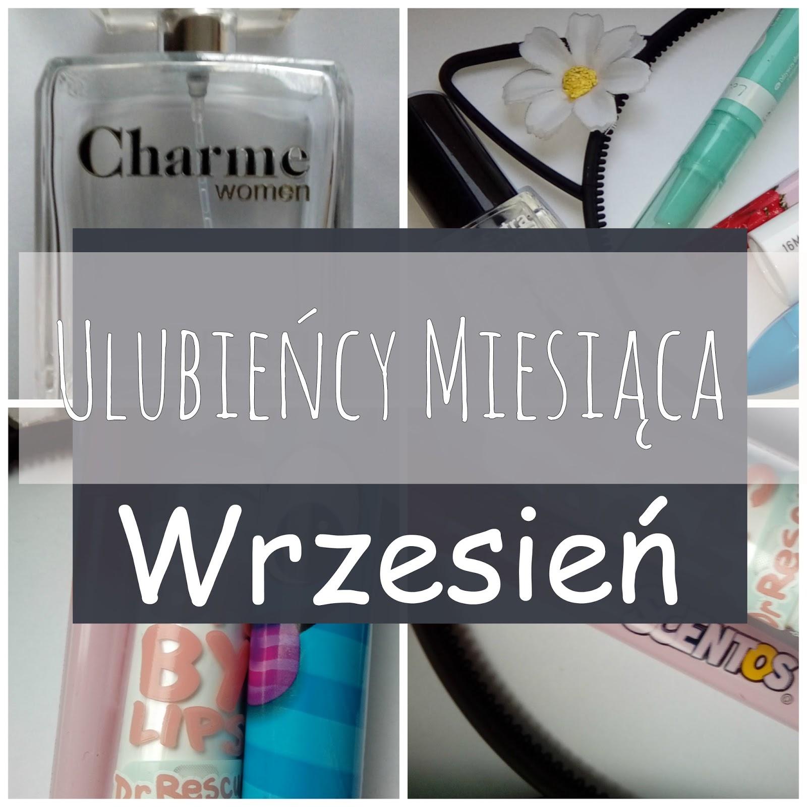 My life is Wonderful: Ulubieńcy Miesiąca - Wrzesień