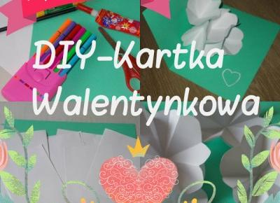 My life is Wonderful: ♥ DIY-Kartka Walentynkowa ♥