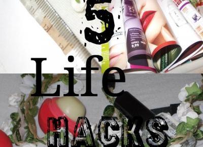 My life is Wonderful: 5 life hacks - Które powinnaś znać
