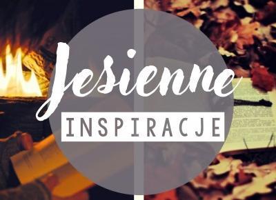 My life is Wonderful: Jesienne inspiracje