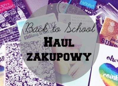 My life is Wonderful: Back to School #3- Haul Zakupowy