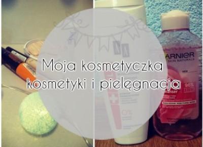 My life is Wonderful: Moja kosmetyczka: Kosmetyki i Pielęgnacja