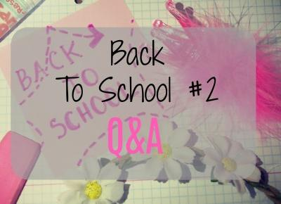 My life is Wonderful: Back to school #2- Q&A