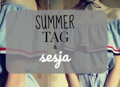 My life is Wonderful: Summer Tag 2017 & sesja