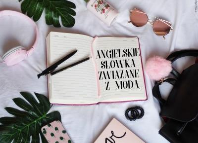 Jull: Angielskie słówka związane z modą, które musisz znać!