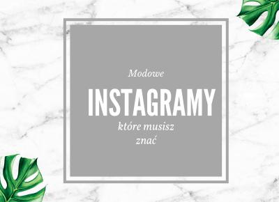 Jull: 6 zagranicznych modowych instagramów, które musisz zaobserwować!