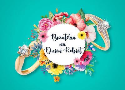 Biżuteria na prezent na Dzień Kobiet | Blog o biżuterii - Kingy.pl