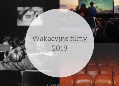 Wakacyjne filmy 2018