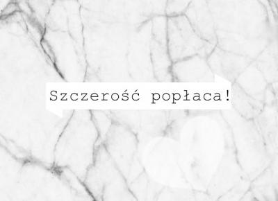 All for girls: Szczerość popłaca!