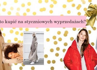 Karolina Grzesiak: Co warto kupić podczas wyprzedaży 2017?