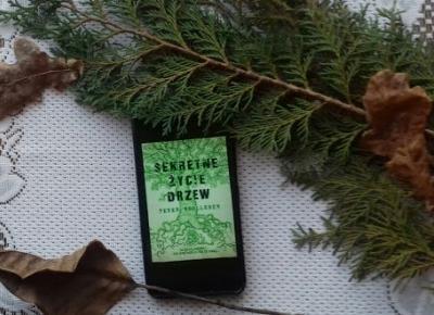 Peter Wohlleben - ,,Sekretne życie drzew
