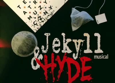 Z dzienników, czyli Jekyll&Hyde; w Teatrze Muzycznym w Poznaniu