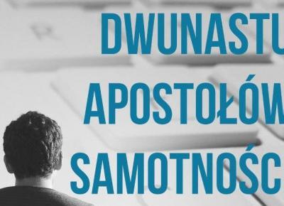 Dwunastu apostołów samotności - Zenon Piotrowicz