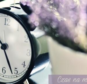 LadyAwa Blog: #Czas na moją chwilę
