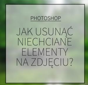 LadyAwa Blog: Jak usunąć niechciane elementy na zdjęciu w Photoshopie?