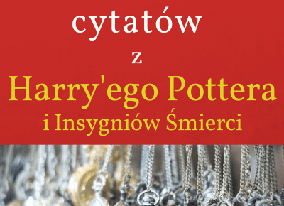 Harry Potter i Insygnia Śmierci - 15 najzabawniejszych cytatów z książki