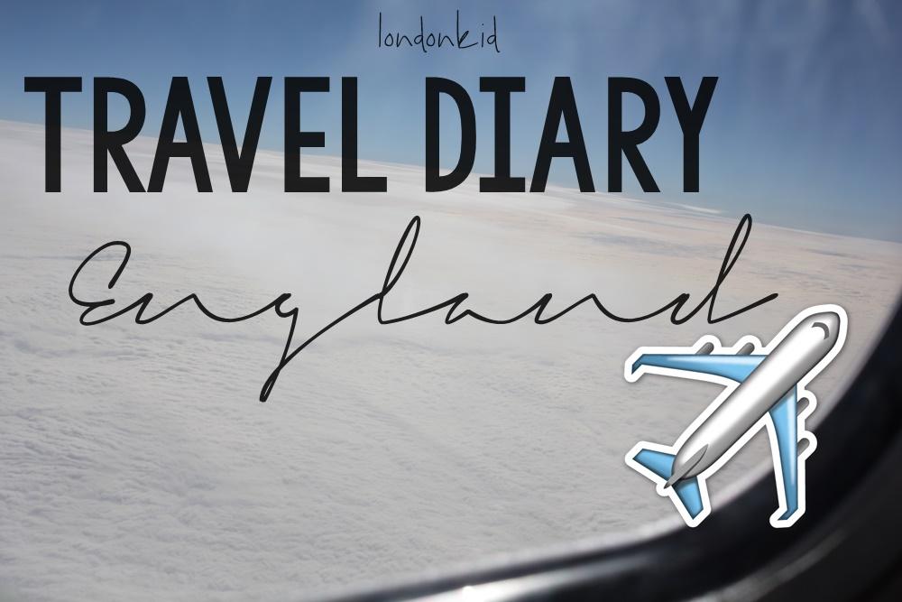 Travel Diary | ENGLAND