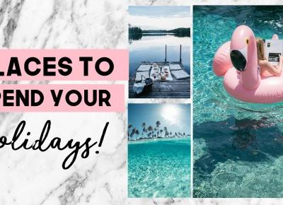 Places to spend your holidays!