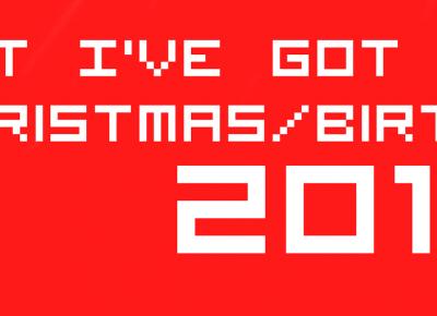 What I`ve got for Christmas/Birthday 2016!