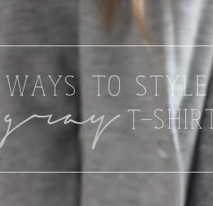 5 Ways To Style A Gray T-Shirt!