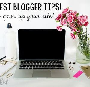 The best blogger tips! -. How to grow up your site!.