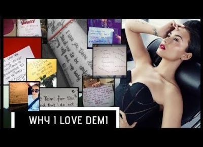 WHY I LOVE DEMI PART 2